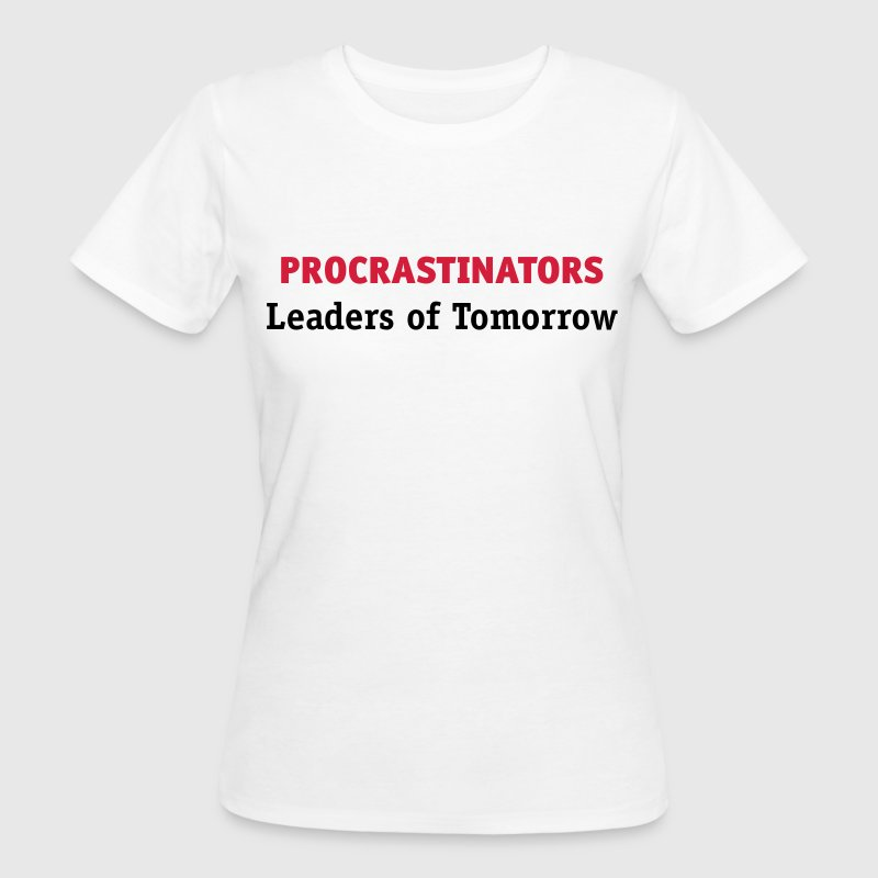Retardataires: leaders de demain! Tee shirts - T-shirt Bio Femme