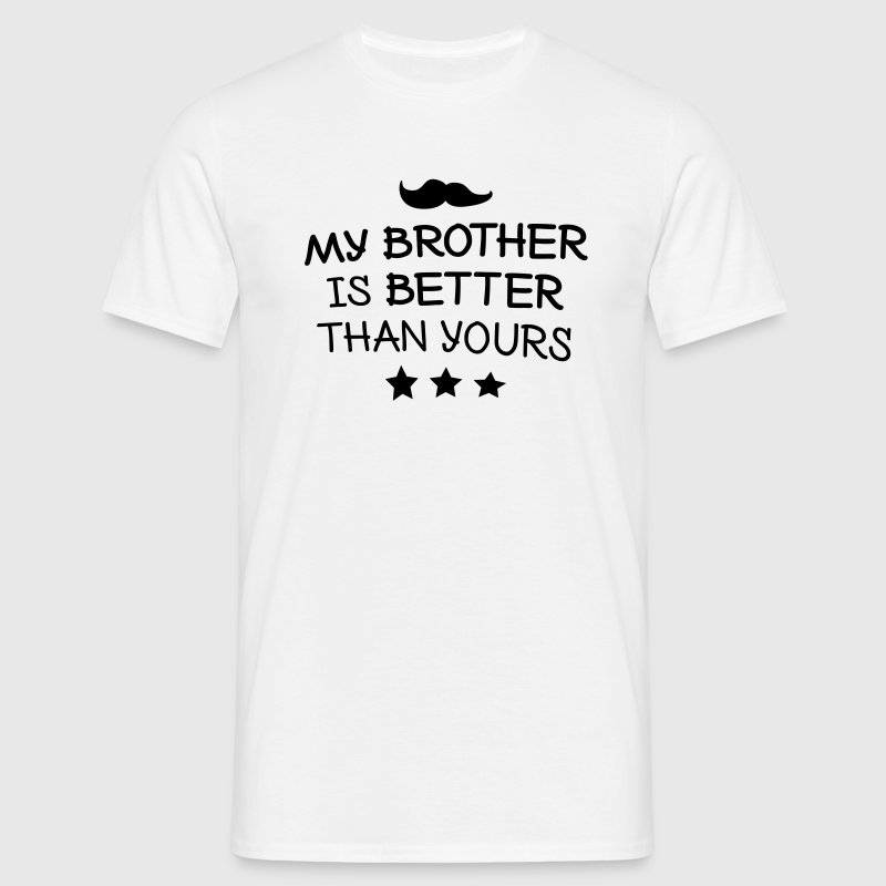My brother is better mi hermano es mejor Camisetas - Camiseta hombre