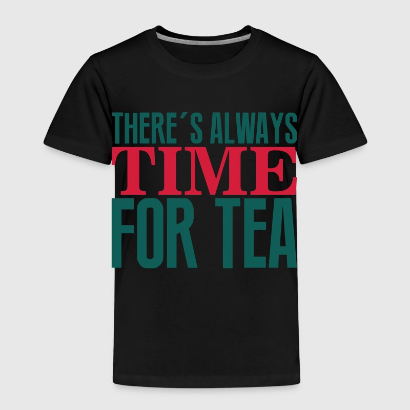 There's always time for tea Tee shirts - T-shirt Premium Enfant