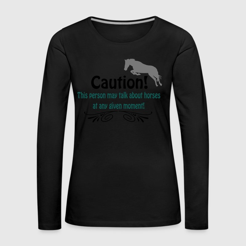 Funny horse quote Long Sleeve Shirts - Women's Premium Longsleeve Shirt