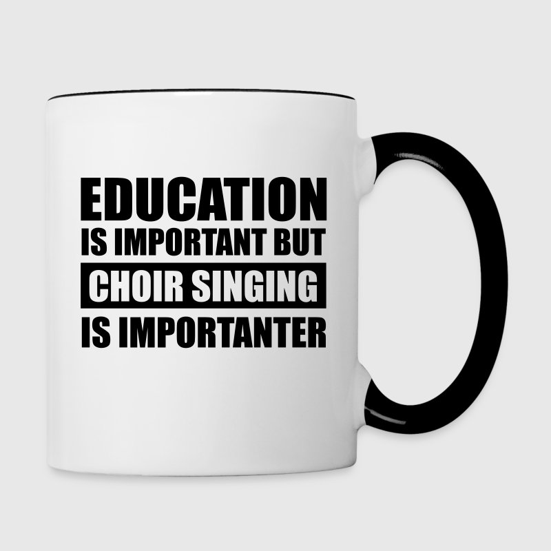 Choir singing is importanter Mugs & Drinkware - Contrasting Mug