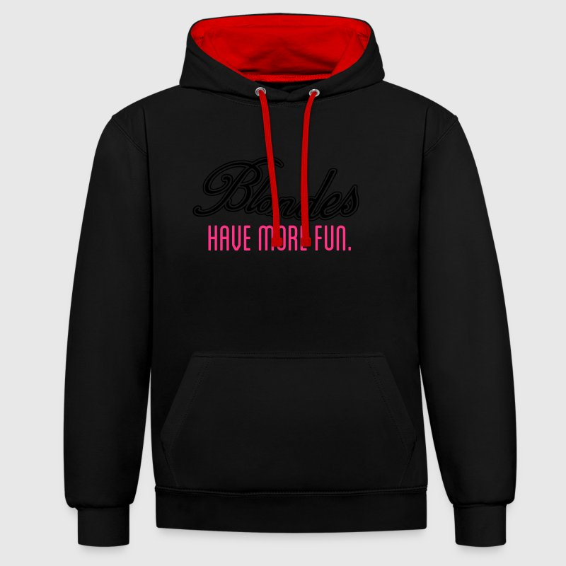 Blondes have more Fun 2C Pullover & Hoodies - Kontrast-Hoodie
