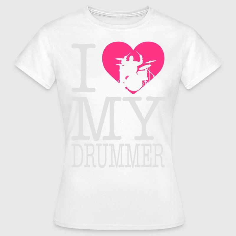 I love my drummer T-Shirts - Frauen T-Shirt