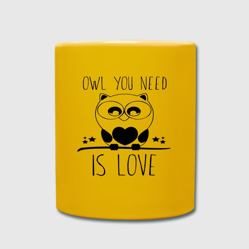 Owl you need is love Tassen & Zubehör - Tasse einfarbig