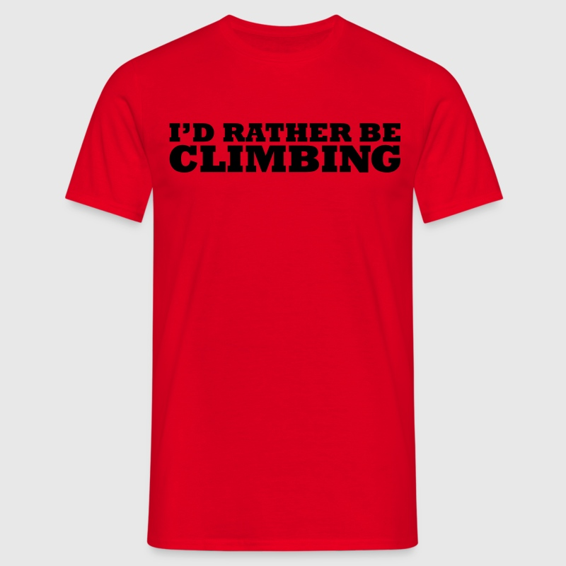 I'd rather be climbing t-shirt - Men's T-Shirt
