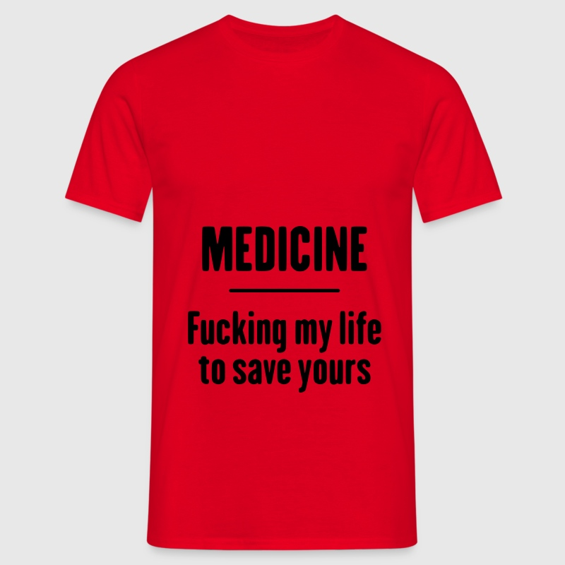 Medicine - Fucking Life Tee shirts - T-shirt Homme