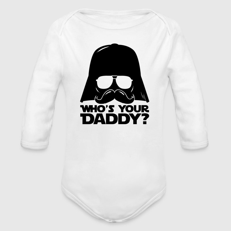 Cool Who's your daddy quote Baby Bodysuits - Organic Longsleeve Baby Bodysuit