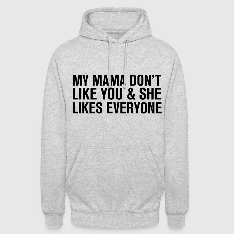 My mama Don't like you Sweat-shirts - Sweat-shirt à capuche unisexe