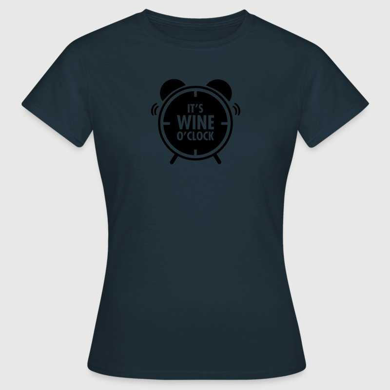 It\'s Wine O\'Clock T-Shirts - Women's T-Shirt