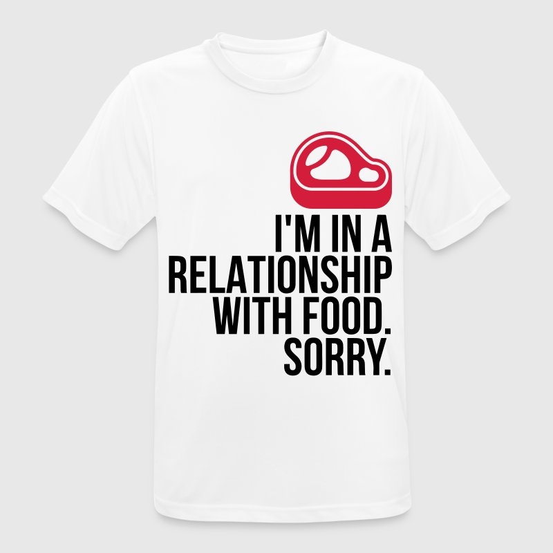 I am in a relationship with food T-Shirts - Men's Breathable T-Shirt