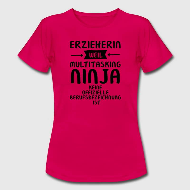 Erzieherin - Multitasking Ninja T-Shirts - Frauen T-Shirt