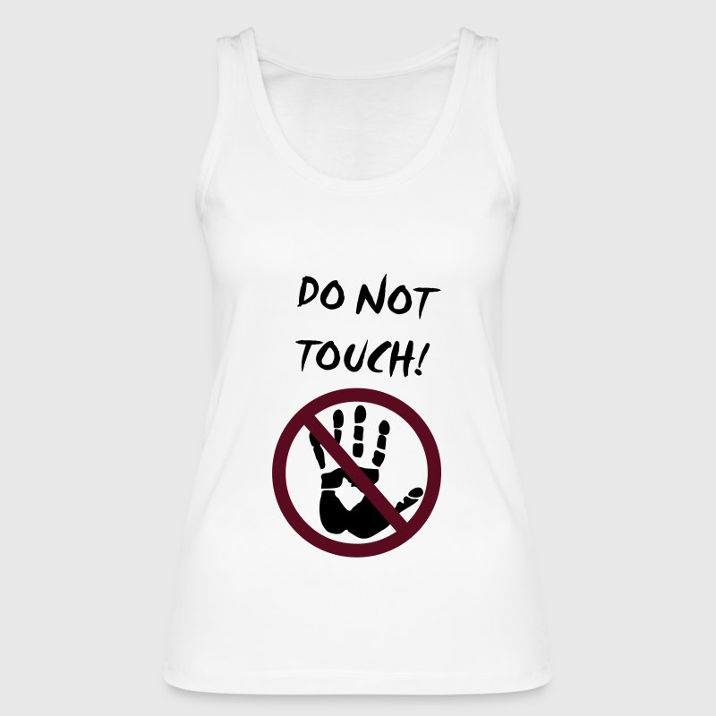 do not touch! Tops - Women's Organic Tank Top by Stanley & Stella