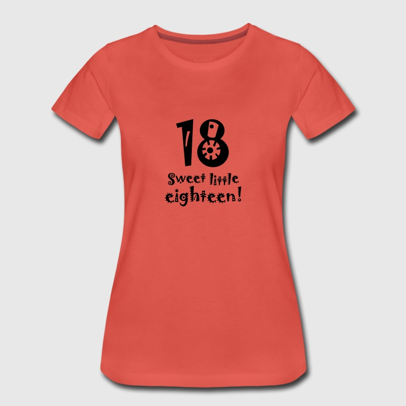 sweet little eighteen 18. Geburtstag Party feiern - Frauen Premium T-Shirt