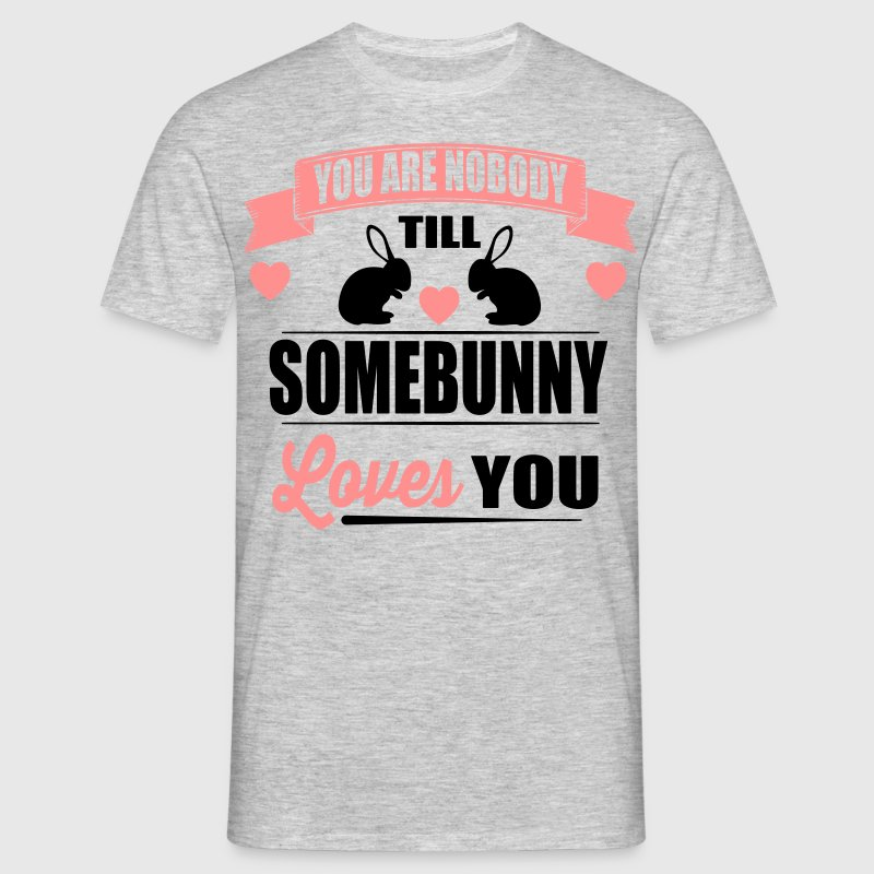 Somebunny loves you T-Shirts - Männer T-Shirt