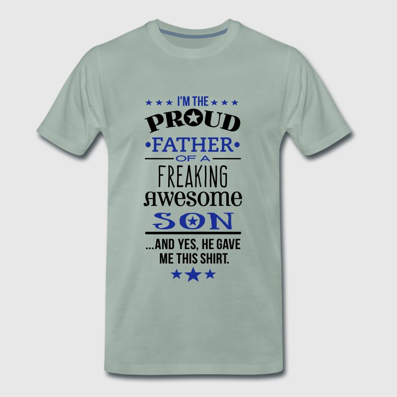 Freaking Awesome Son - Father Edition T-Shirts - Men's Premium T-Shirt