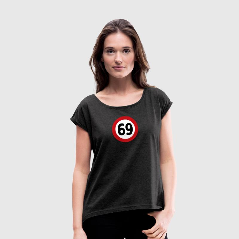 69 Traffic Road sign - Women's T-shirt with rolled up sleeves