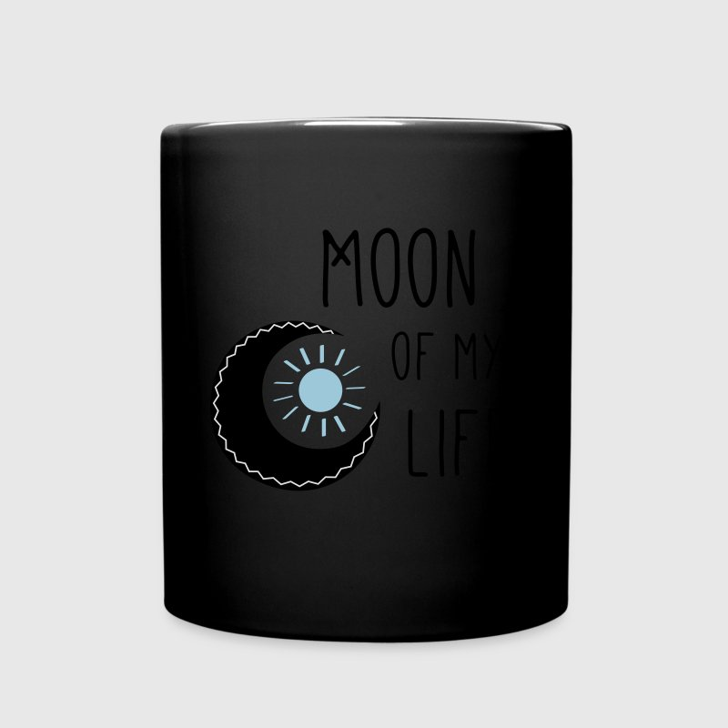 Moon of my life - Tasse einfarbig