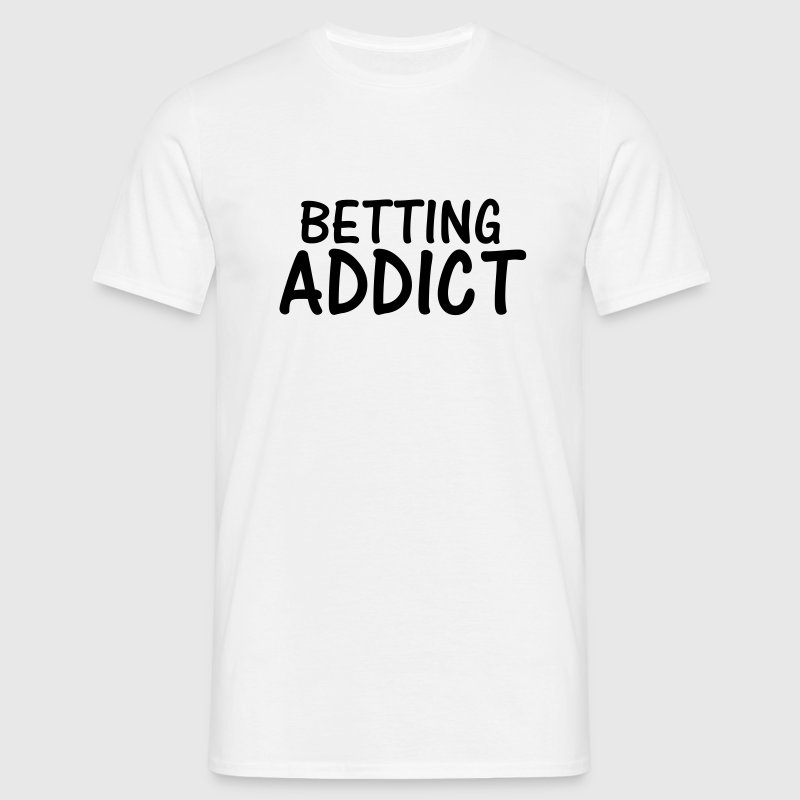 betting addict T-Shirts - Men's T-Shirt