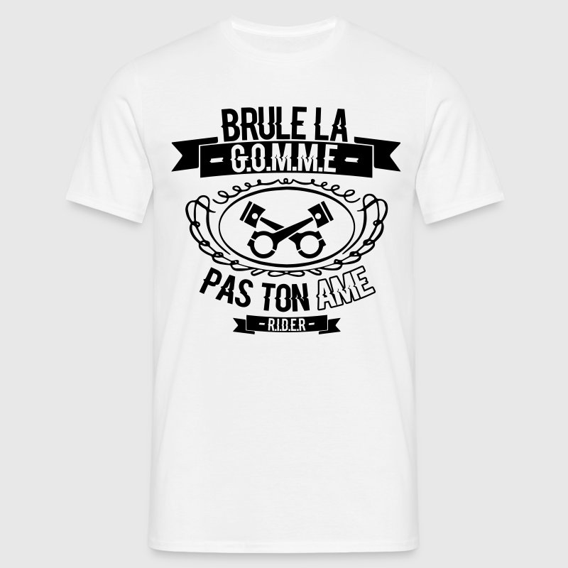 brule la gomme Tee shirts - T-shirt Homme