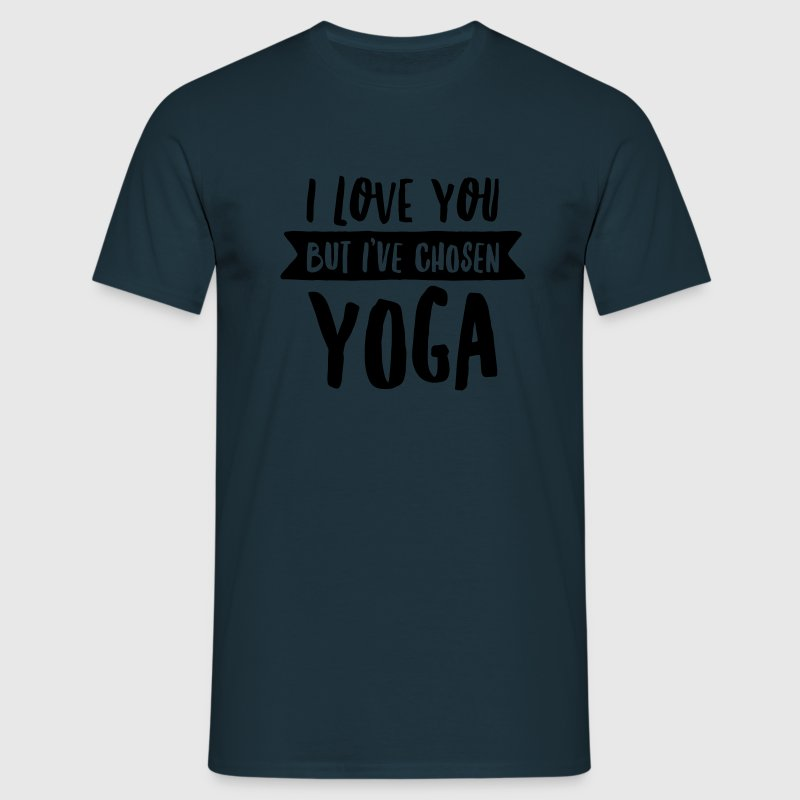 I Love You But I\'ve Chosen Yoga Magliette - Maglietta da uomo