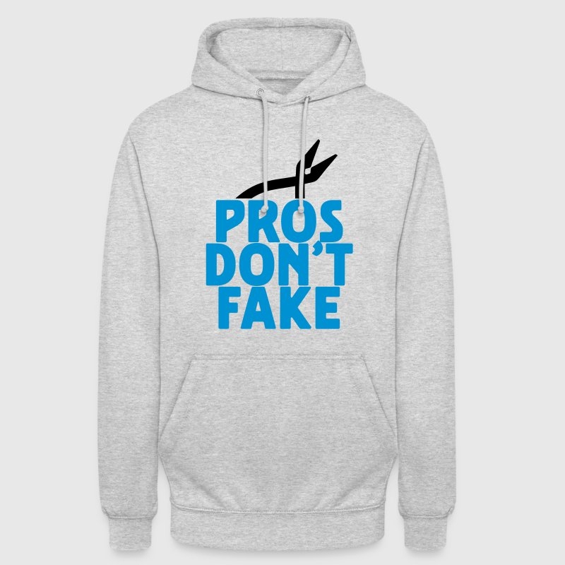 pros don't fake Pullover & Hoodies - Unisex Hoodie