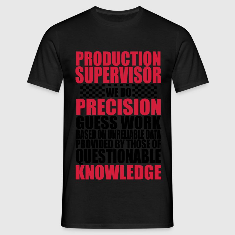 PRODUCTION SUPERVISOR T-Shirts - Men's T-Shirt