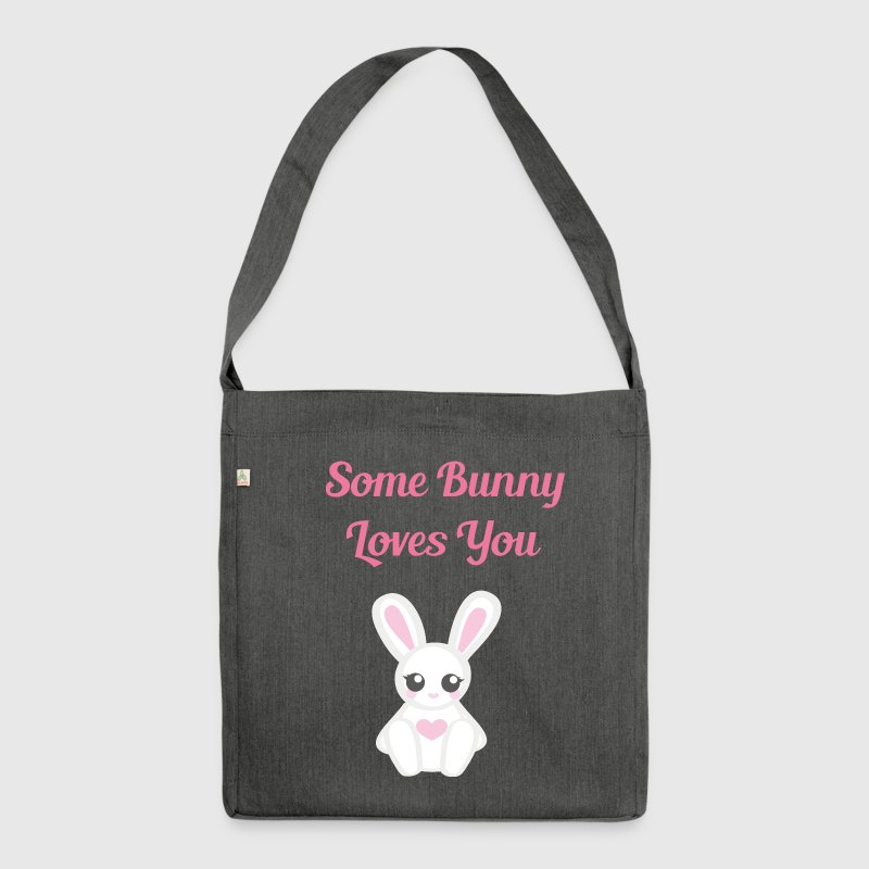 Some bunny loves you - Schultertasche aus Recycling-Material
