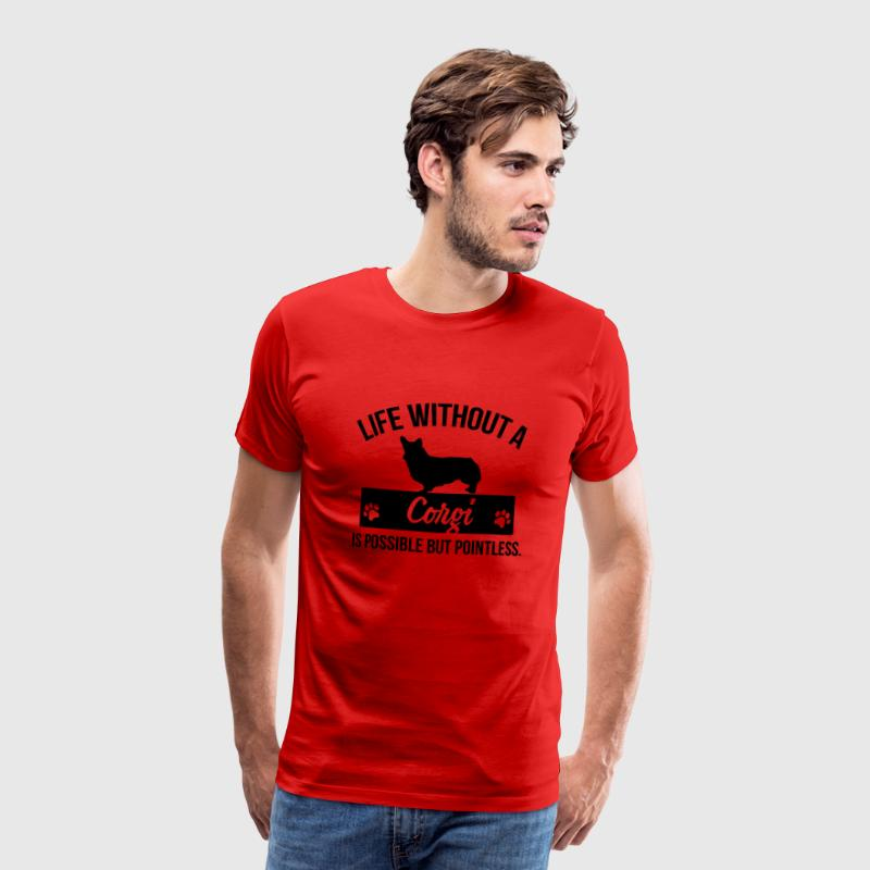 Dog shirt: Life without a Corgi is pointless T-shirts - Herre premium T-shirt