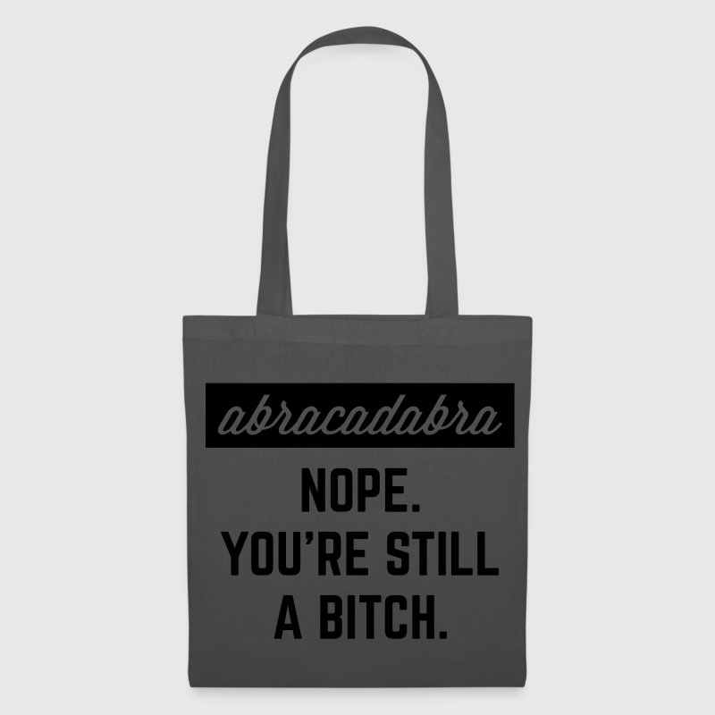 Still A Bitch Funny Quote Bags & Backpacks - Tote Bag