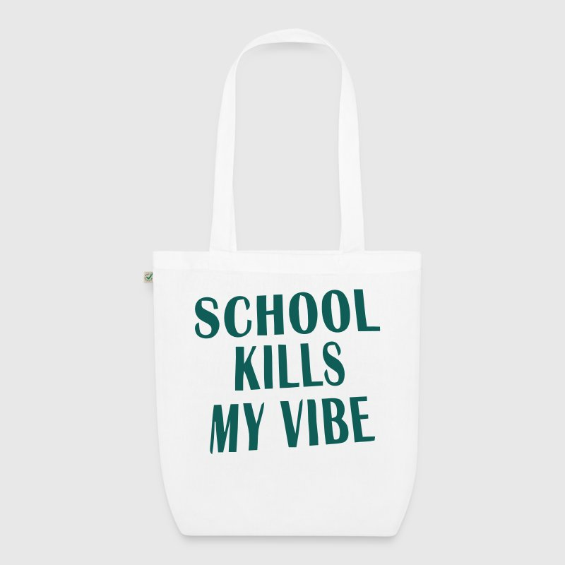 THE SCHOOL KILLING MY VIBE Bags & Backpacks - EarthPositive Tote Bag