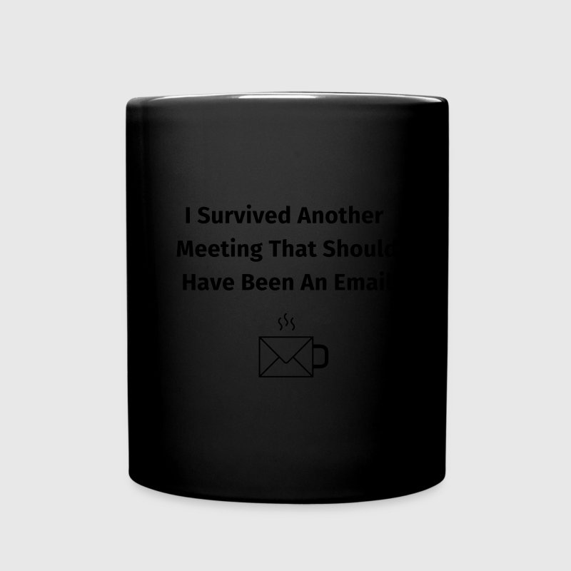 I Survived Another Meeting That Should Bouteilles et Tasses - Tasse en couleur