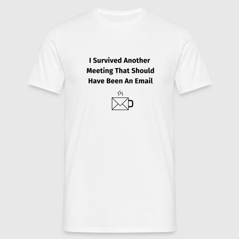 I Survived Another Meeting Camisetas - Camiseta hombre
