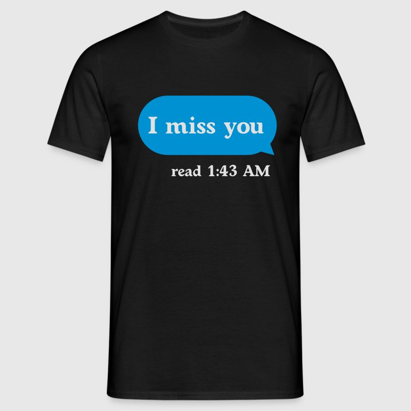 I miss you T-Shirts - Männer T-Shirt