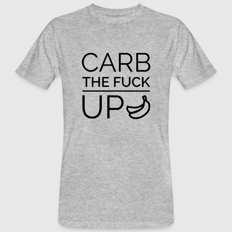 Carb the fuck up - Männer Bio-T-Shirt