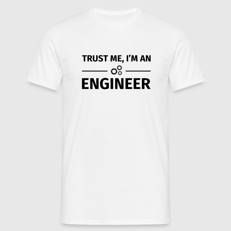 Trust me I'm an Engineer Tee shirts - T-shirt Homme
