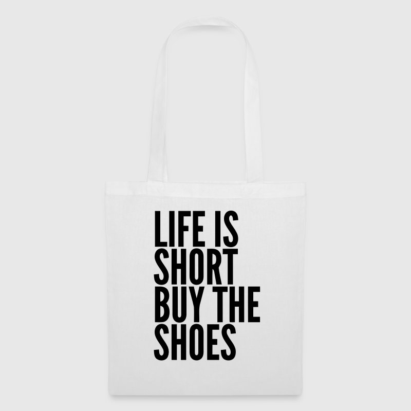 LIFE IS TOO SHORT – BUY SHOES Bags & Backpacks - Tote Bag