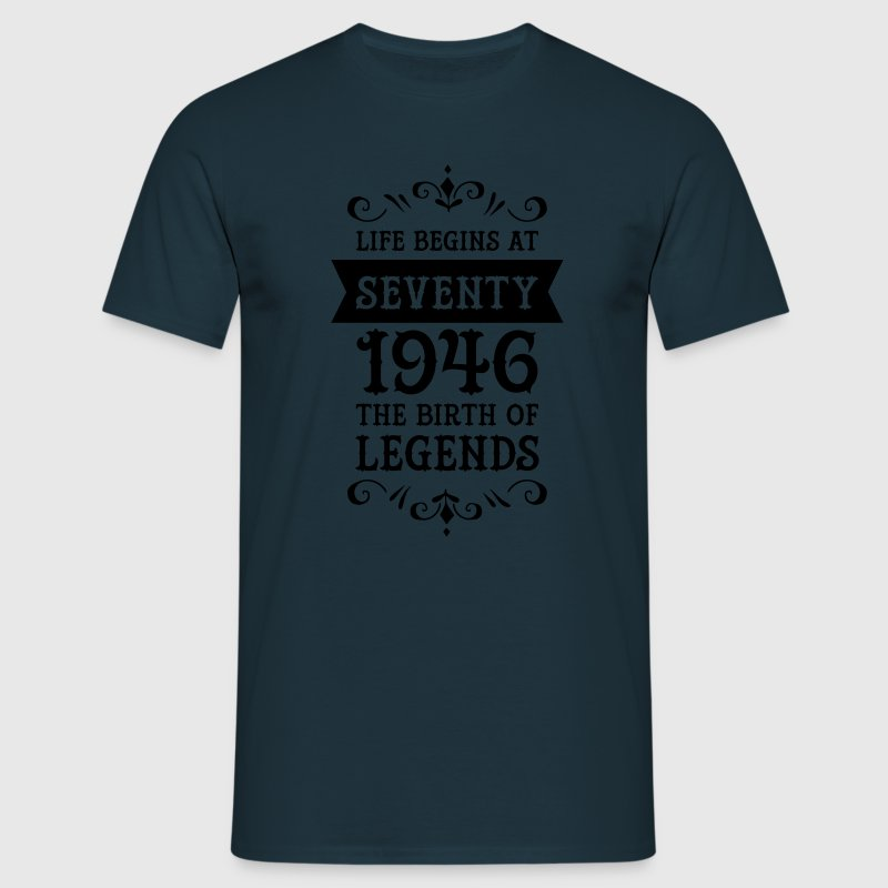 Life Begins At Seventy - 1946 The Birth Of Legends Camisetas - Camiseta hombre