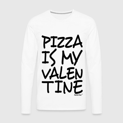 Pizza is my Valentine, Francisco Evans ™ T-Shirts - Männer Premium Langarmshirt