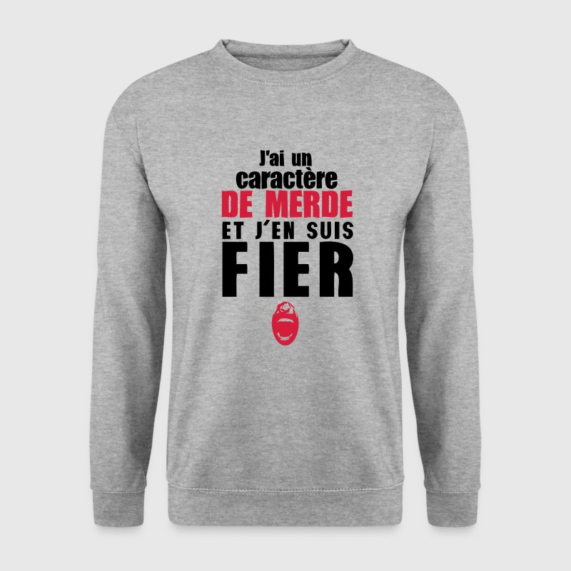 caractere de merde fier citation Sweat-shirts - Sweat-shirt Homme