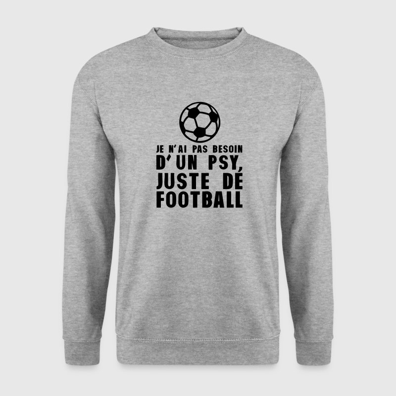 football pas besoin psychologue humour Sweat-shirts - Sweat-shirt Homme