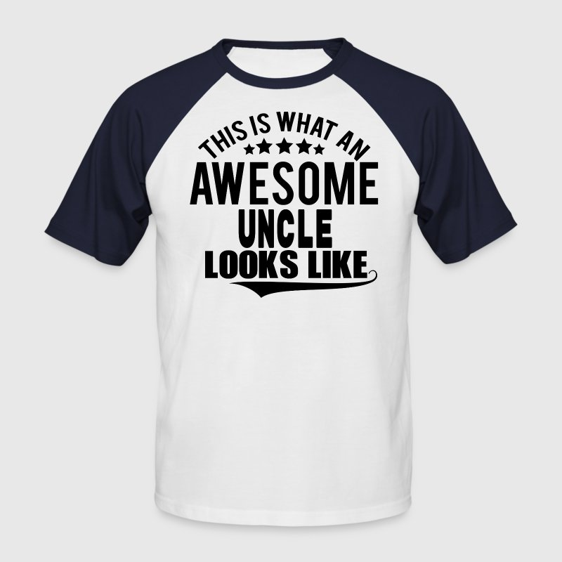 THIS IS WHAT AN AWESOME UNCLE LOOKS LIKE T-Shirts - Men's Baseball T-Shirt