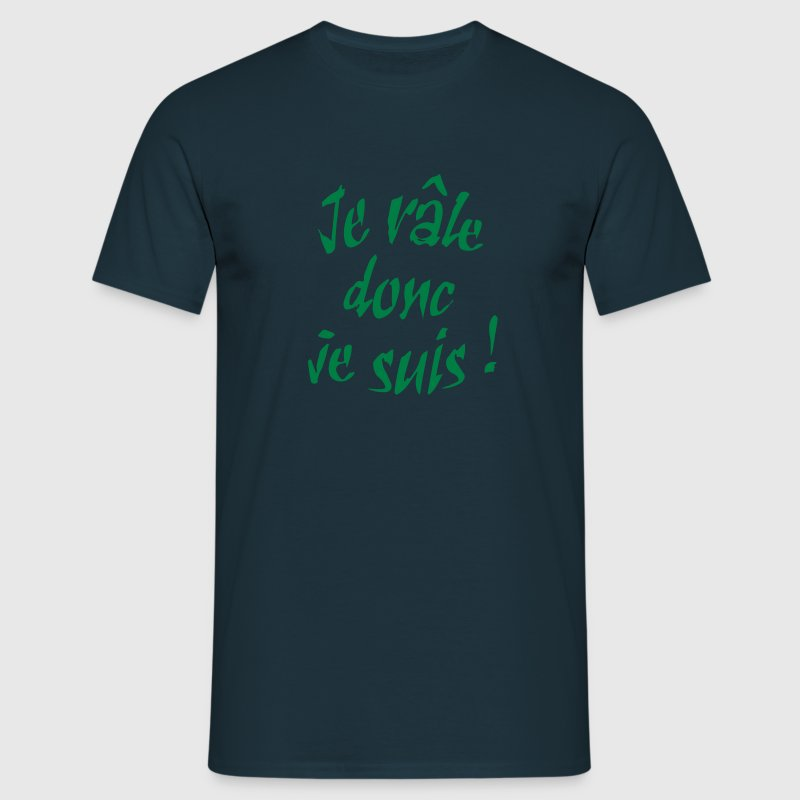 je rale donc je suis Tee shirts - T-shirt Homme