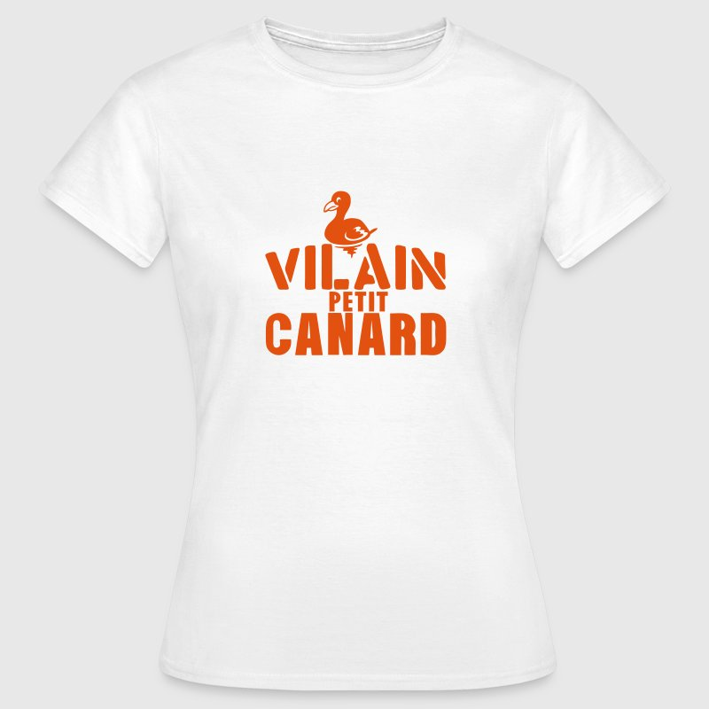 vilain petit canard citation expression Tee shirts - T-shirt Femme
