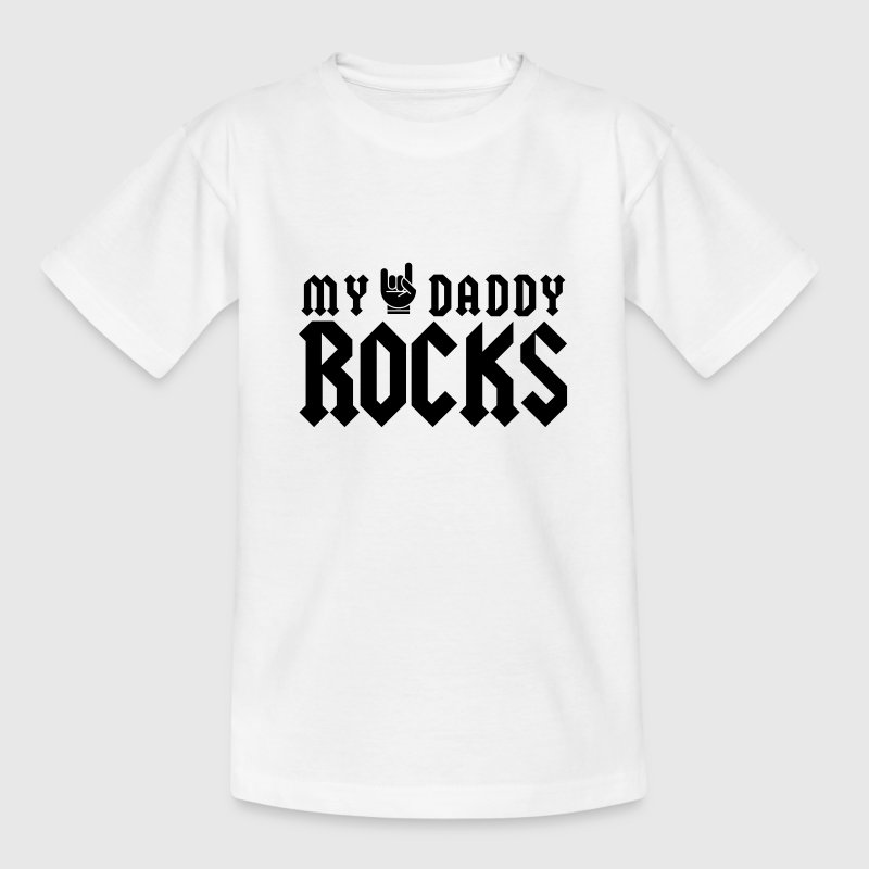 My Daddy Rocks T-Shirts - Teenager T-Shirt