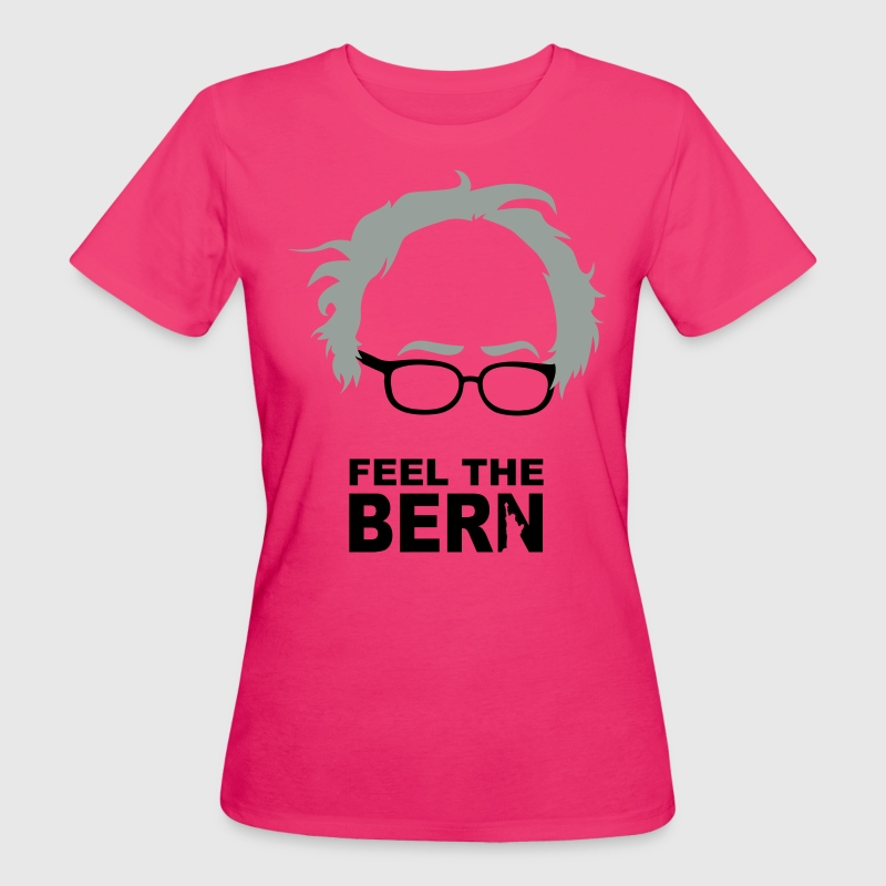 FEEL THE BERN - SANDERS T-Shirts - Frauen Bio-T-Shirt