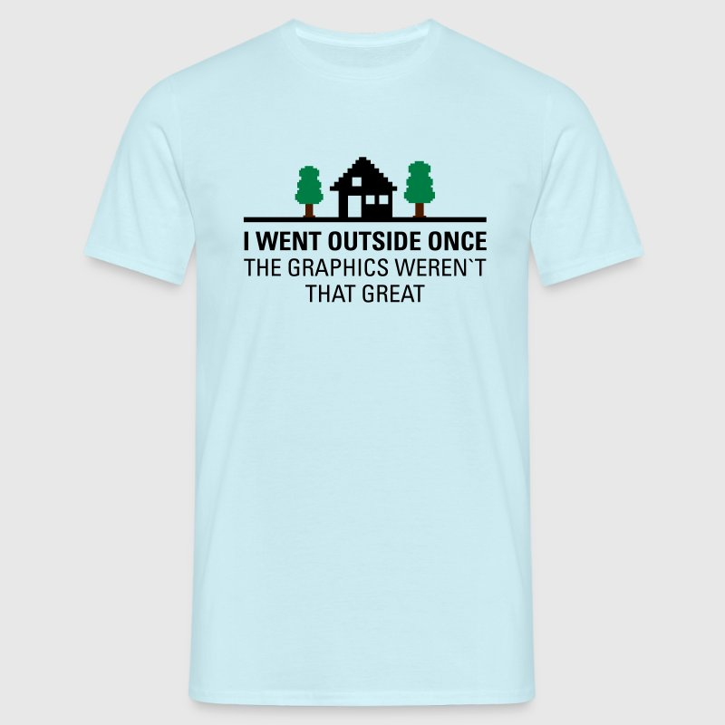 I Went Outside Once... T-Shirts - Men's T-Shirt