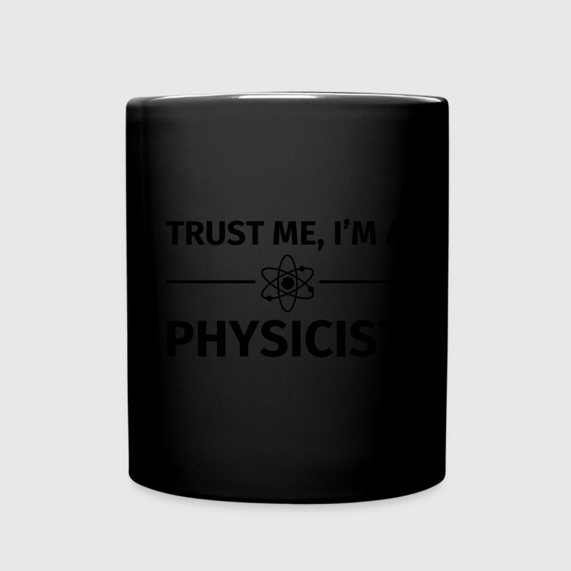 Trust me I'm an Physicist Mugs & Drinkware - Full Colour Mug