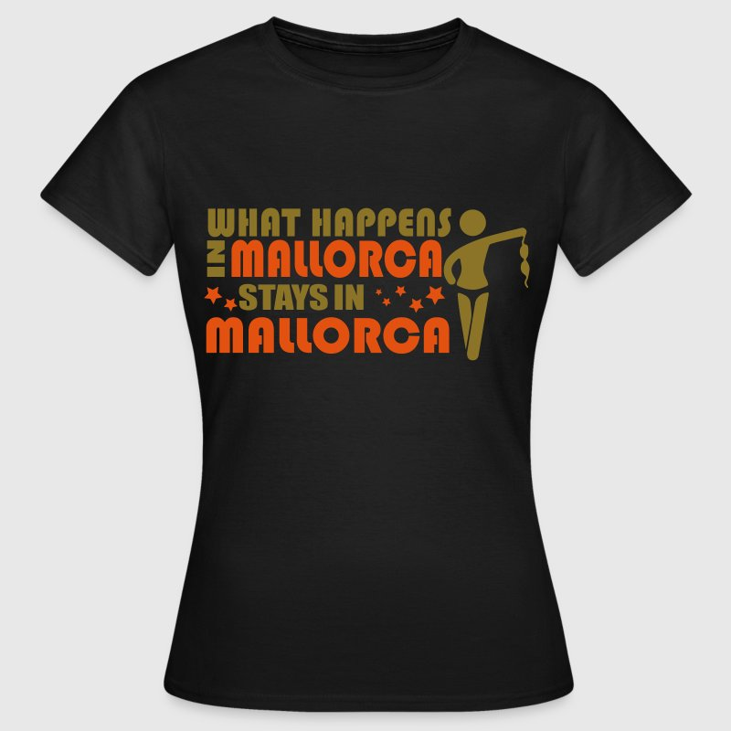 WHAT HAPPENS IN MALLORCA STAYS IN MALLORCA T-shirts - Vrouwen T-shirt