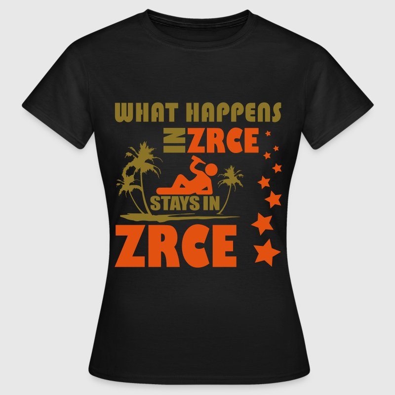 WHAT HAPPENS IN ZRCE STAYS IN ZRCE T-Shirts - Women's T-Shirt