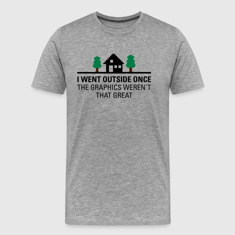 I Went Outside Once... T-Shirts - Men's Premium T-Shirt